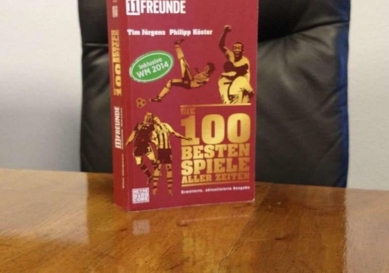 """Fußballbücher #1: """"Die 100 besten Spiele aller Zeiten"""""""